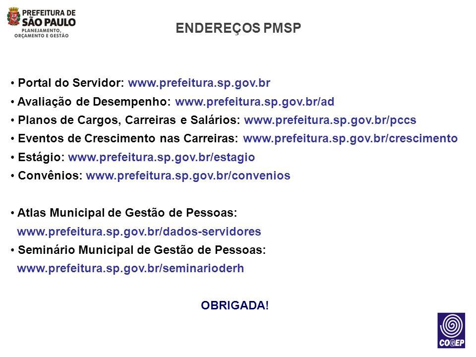ENDEREÇOS PMSP Portal do Servidor: www.prefeitura.sp.gov.br