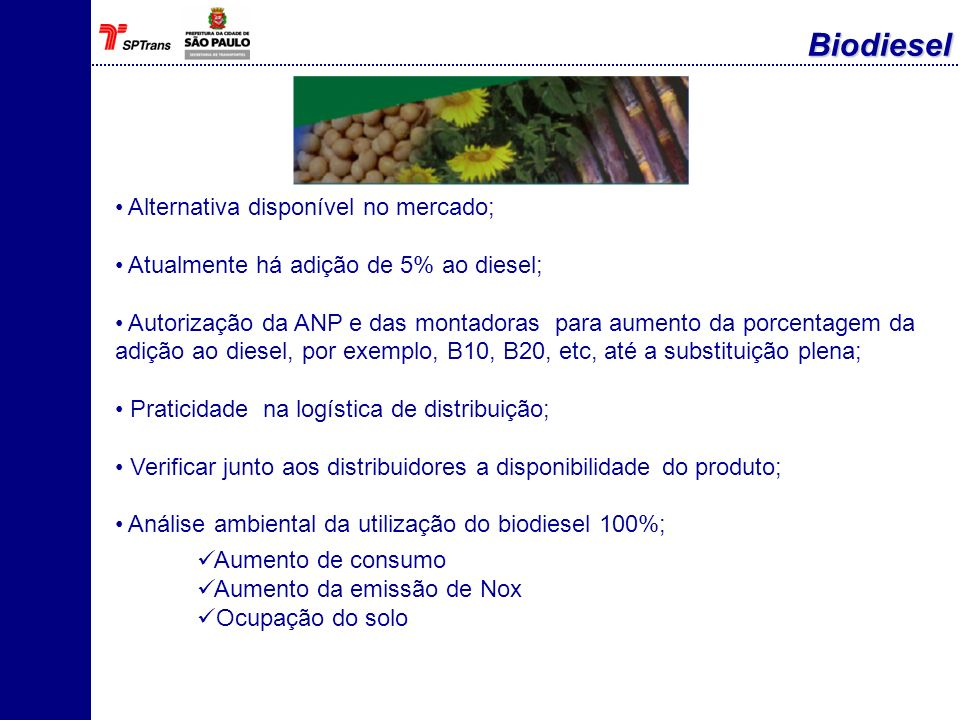 Biodiesel Alternativa disponível no mercado;