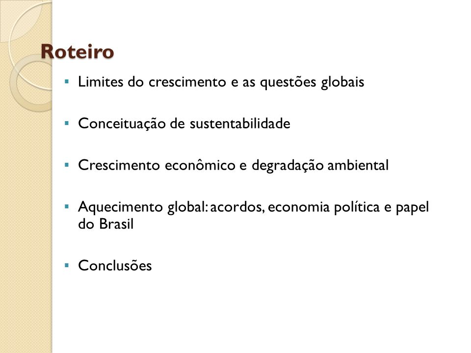 Roteiro Limites do crescimento e as questões globais