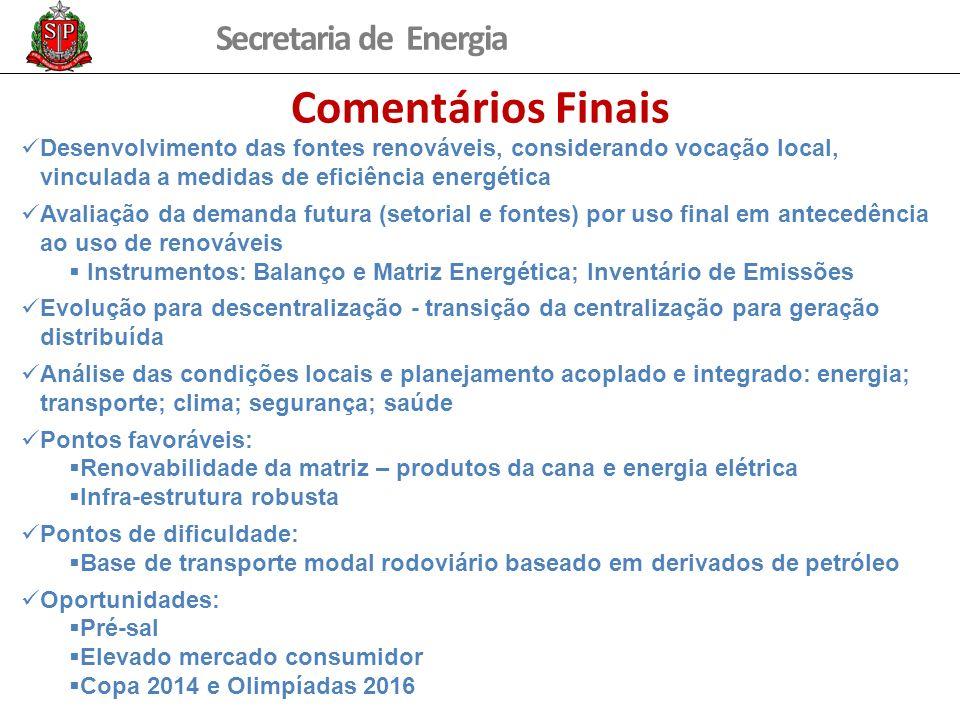 Comentários Finais Desenvolvimento das fontes renováveis, considerando vocação local, vinculada a medidas de eficiência energética.