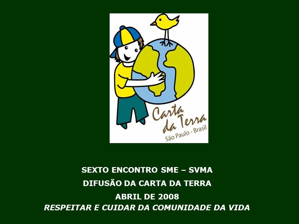 SEXTO ENCONTRO SME – SVMA DIFUSÃO DA CARTA DA TERRA ABRIL DE 2008