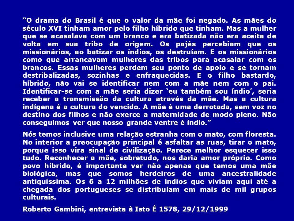 O drama do Brasil é que o valor da mãe foi negado