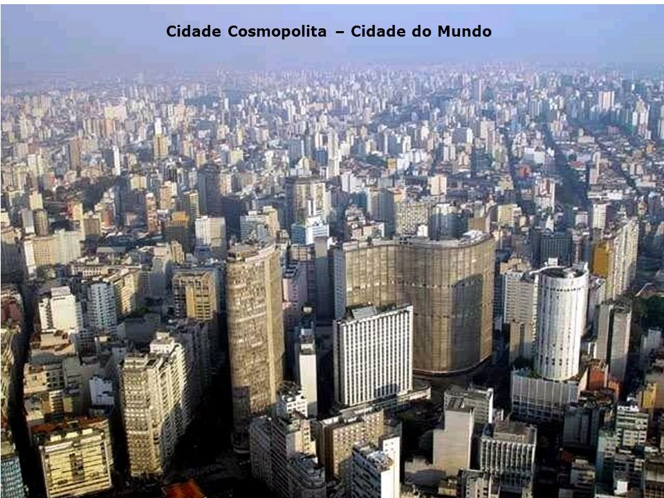 Cidade Cosmopolita – Cidade do Mundo