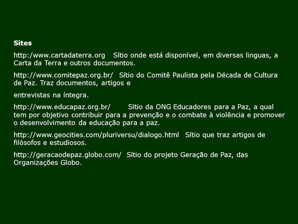 Sites http:/www.cartadaterra.org Sítio onde está disponível, em diversas linguas, a Carta da Terra e outros documentos.