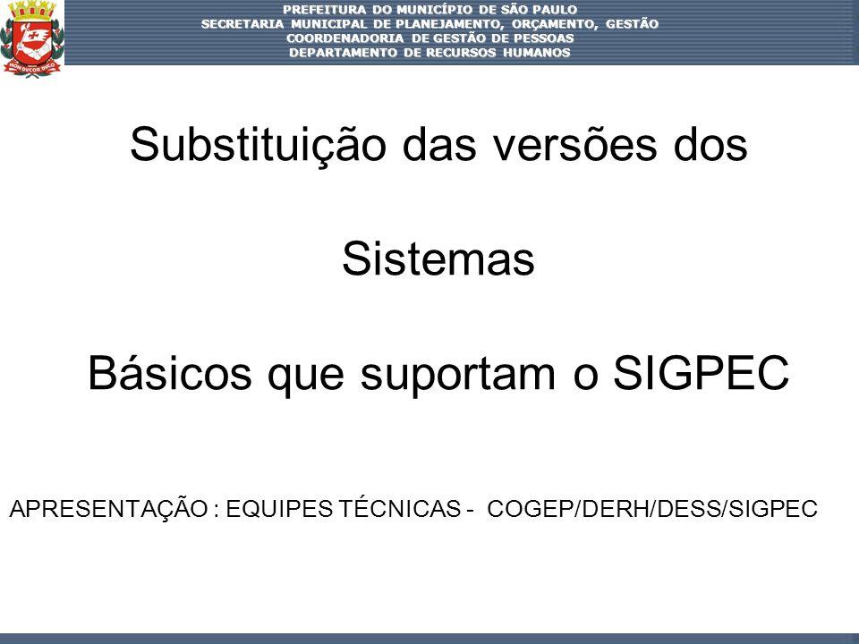 Substituição das versões dos Sistemas Básicos que suportam o SIGPEC
