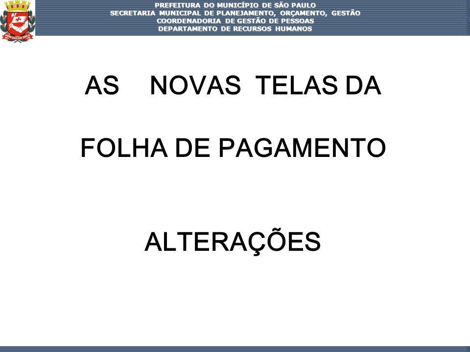 AS NOVAS TELAS DA FOLHA DE PAGAMENTO ALTERAÇÕES