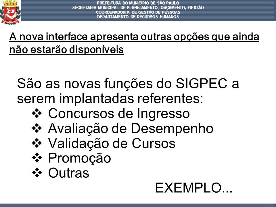 São as novas funções do SIGPEC a serem implantadas referentes:
