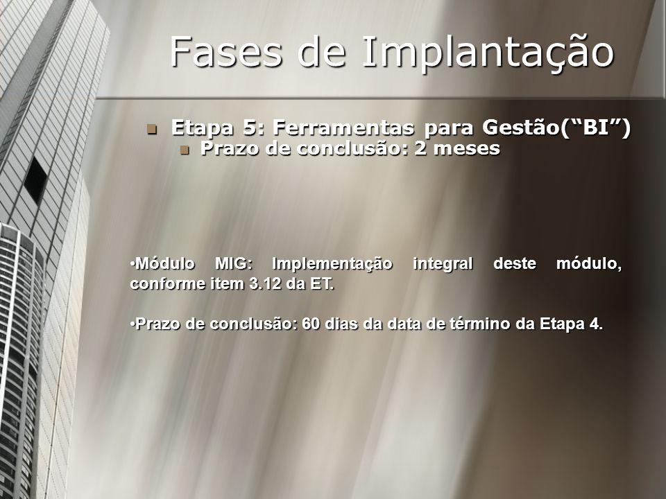 Fases de Implantação Etapa 5: Ferramentas para Gestão( BI )