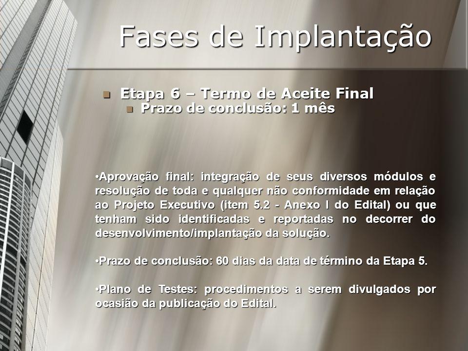 Fases de Implantação Etapa 6 – Termo de Aceite Final