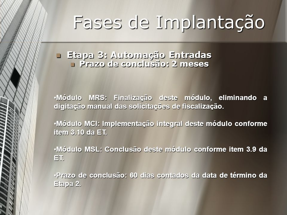 Fases de Implantação Etapa 3: Automação Entradas