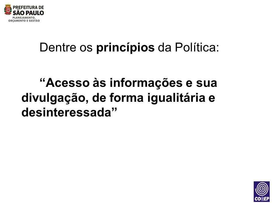 Dentre os princípios da Política: