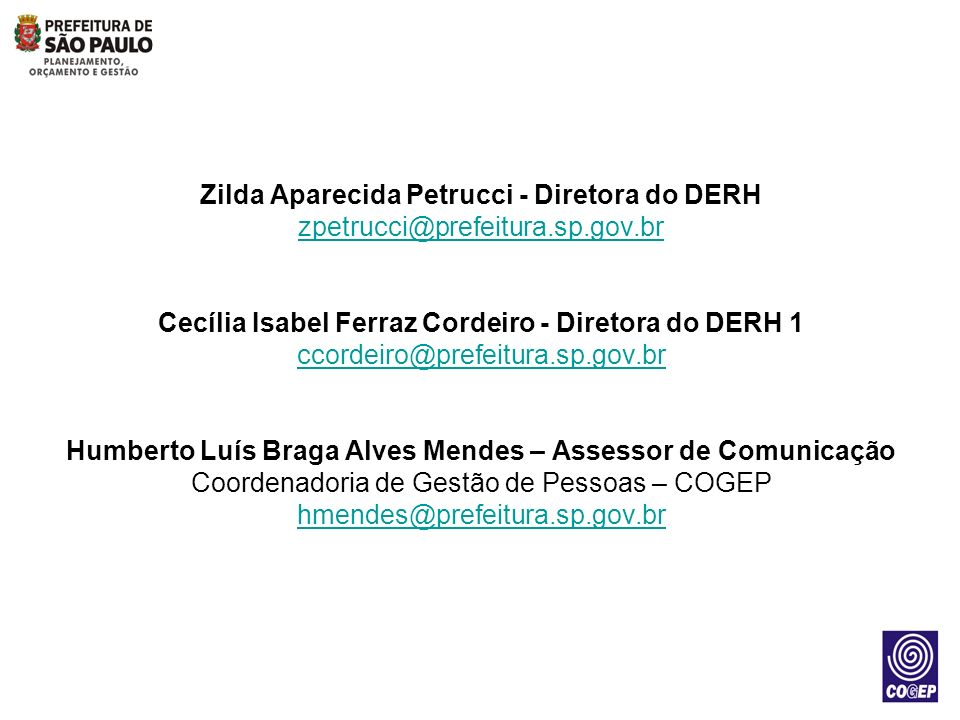 Zilda Aparecida Petrucci - Diretora do DERH zpetrucci@prefeitura. sp