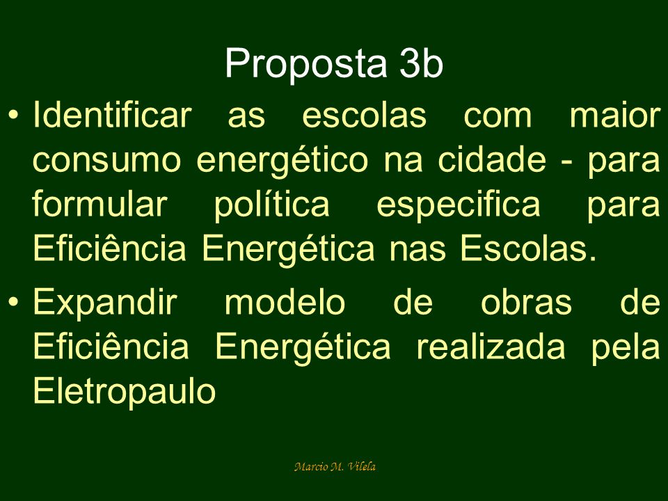 Proposta 3bIdentificar as escolas com maior consumo energético na cidade - para formular política especifica para Eficiência Energética nas Escolas.