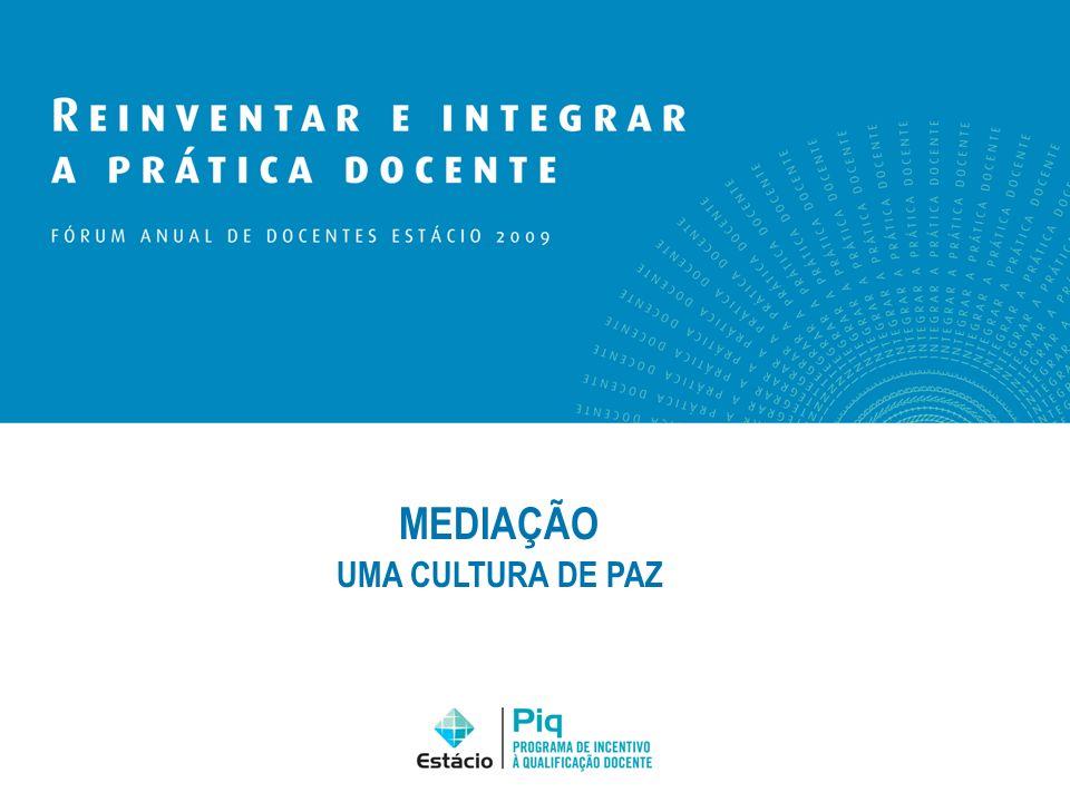 MEDIAÇÃO UMA CULTURA DE PAZ