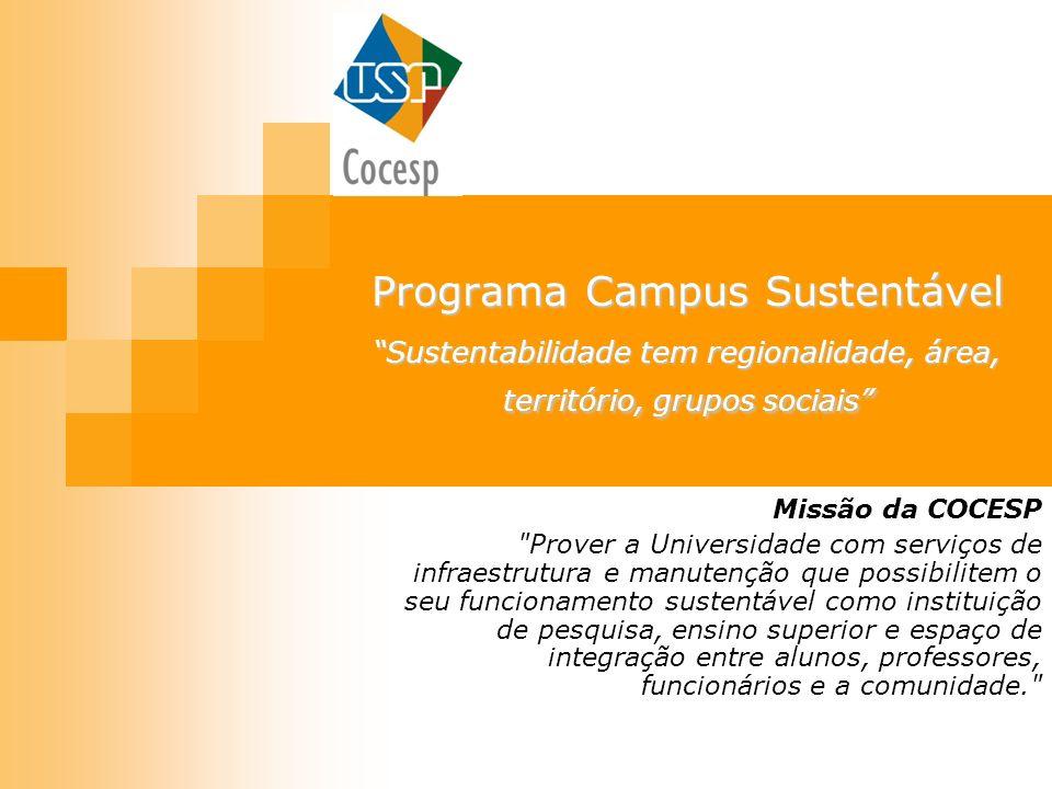 Programa Campus Sustentável Sustentabilidade tem regionalidade, área, território, grupos sociais