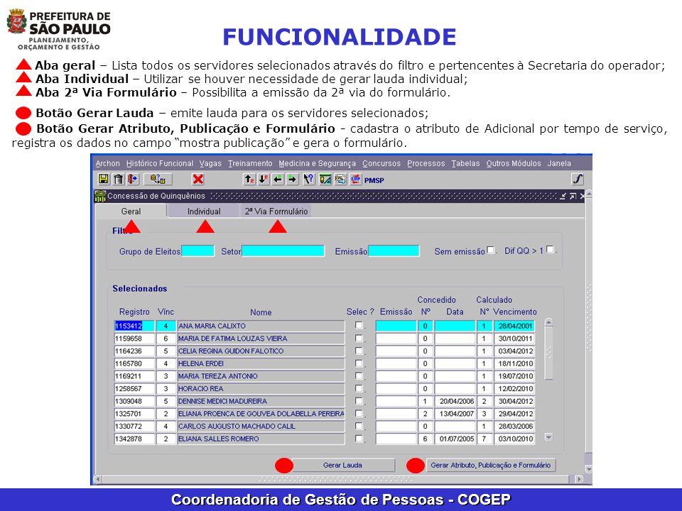 FUNCIONALIDADE Aba geral – Lista todos os servidores selecionados através do filtro e pertencentes à Secretaria do operador;