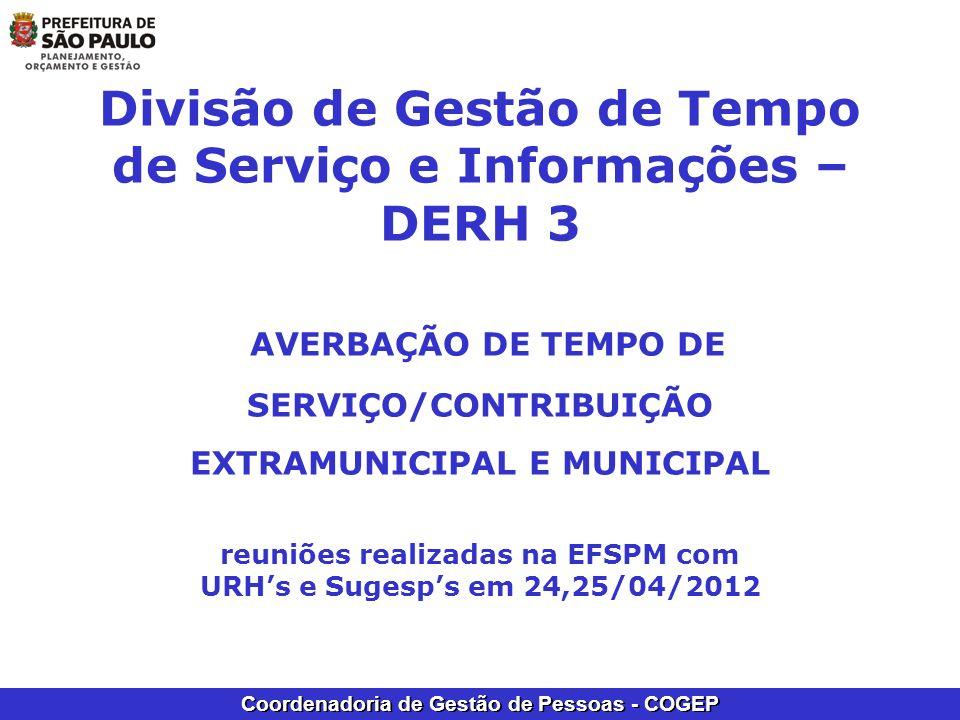 Divisão de Gestão de Tempo de Serviço e Informações – DERH 3 AVERBAÇÃO DE TEMPO DE SERVIÇO/CONTRIBUIÇÃO EXTRAMUNICIPAL E MUNICIPAL reuniões realizadas na EFSPM com URH's e Sugesp's em 24,25/04/2012