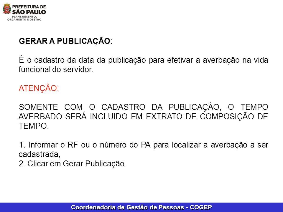 GERAR A PUBLICAÇÃO: É o cadastro da data da publicação para efetivar a averbação na vida funcional do servidor.