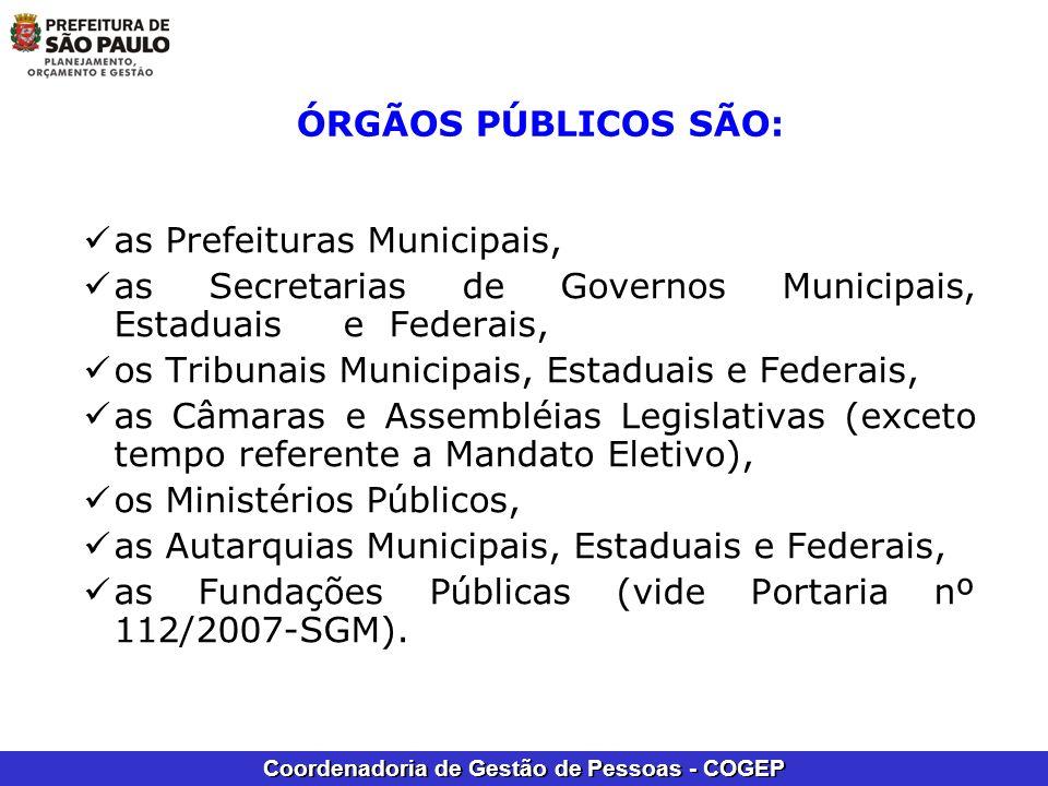 ÓRGÃOS PÚBLICOS SÃO: as Prefeituras Municipais, as Secretarias de Governos Municipais, Estaduais e Federais,