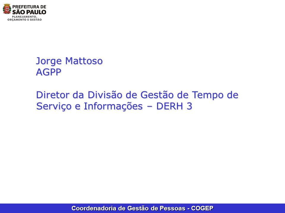 Jorge Mattoso AGPP Diretor da Divisão de Gestão de Tempo de Serviço e Informações – DERH 3