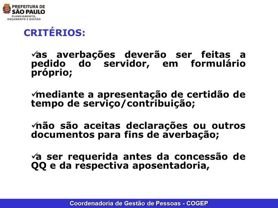 CRITÉRIOS: as averbações deverão ser feitas a pedido do servidor, em formulário próprio;