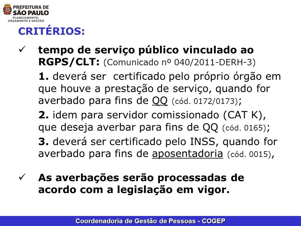 CRITÉRIOS: tempo de serviço público vinculado ao RGPS/CLT: (Comunicado nº 040/2011-DERH-3)