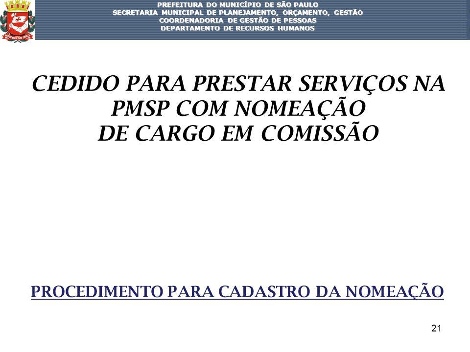 CEDIDO PARA PRESTAR SERVIÇOS NA PMSP COM NOMEAÇÃO