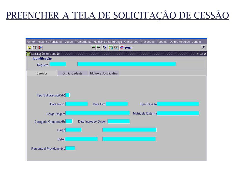 PREENCHER A TELA DE SOLICITAÇÃO DE CESSÃO