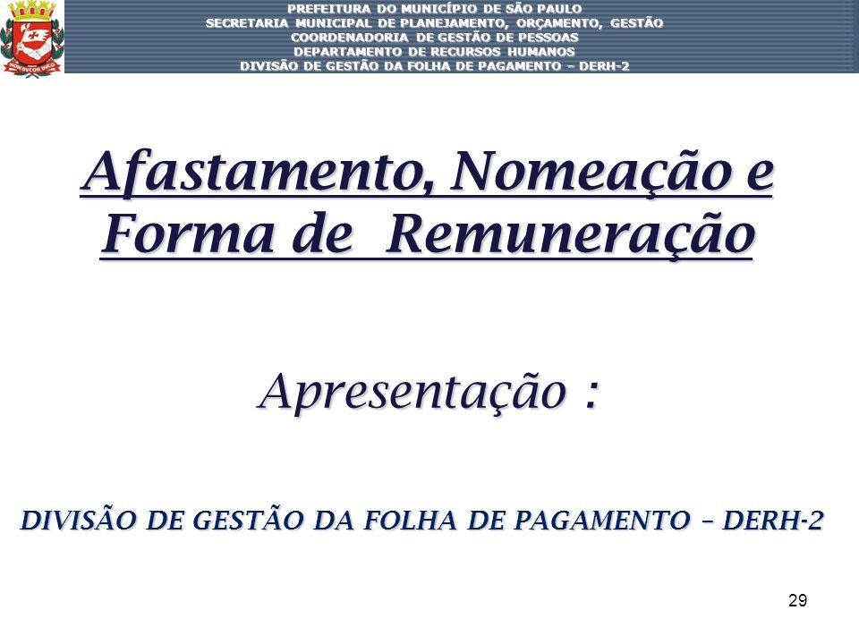 Afastamento, Nomeação e Forma de Remuneração