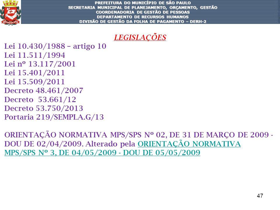 LEGISLAÇÕES Lei 10.430/1988 – artigo 10 Lei 11.511/1994