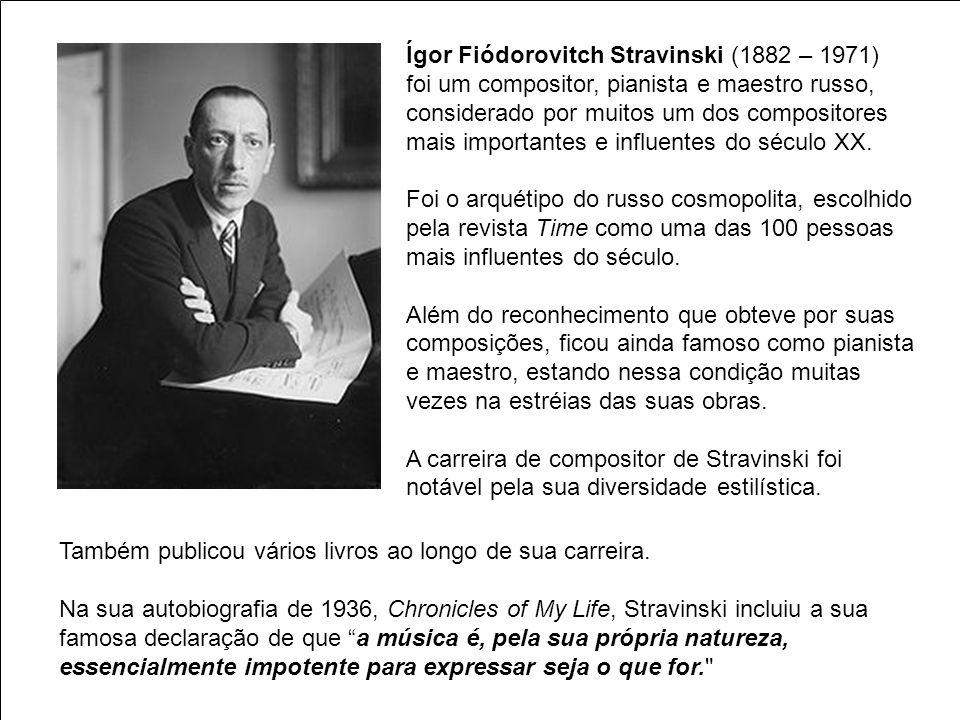 Ígor Fiódorovitch Stravinski (1882 – 1971)