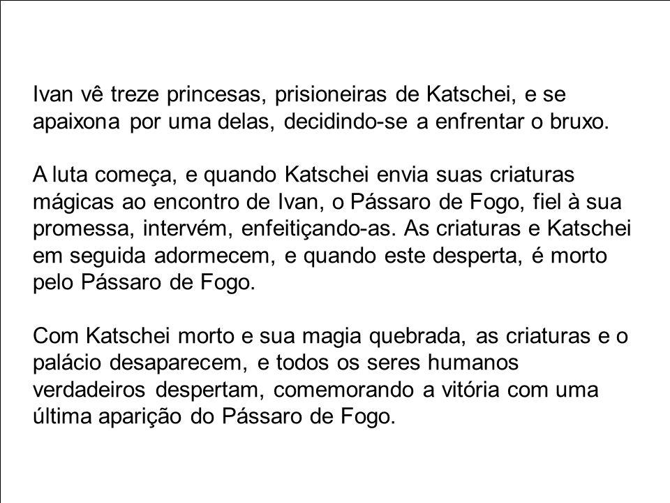 Ivan vê treze princesas, prisioneiras de Katschei, e se apaixona por uma delas, decidindo-se a enfrentar o bruxo.
