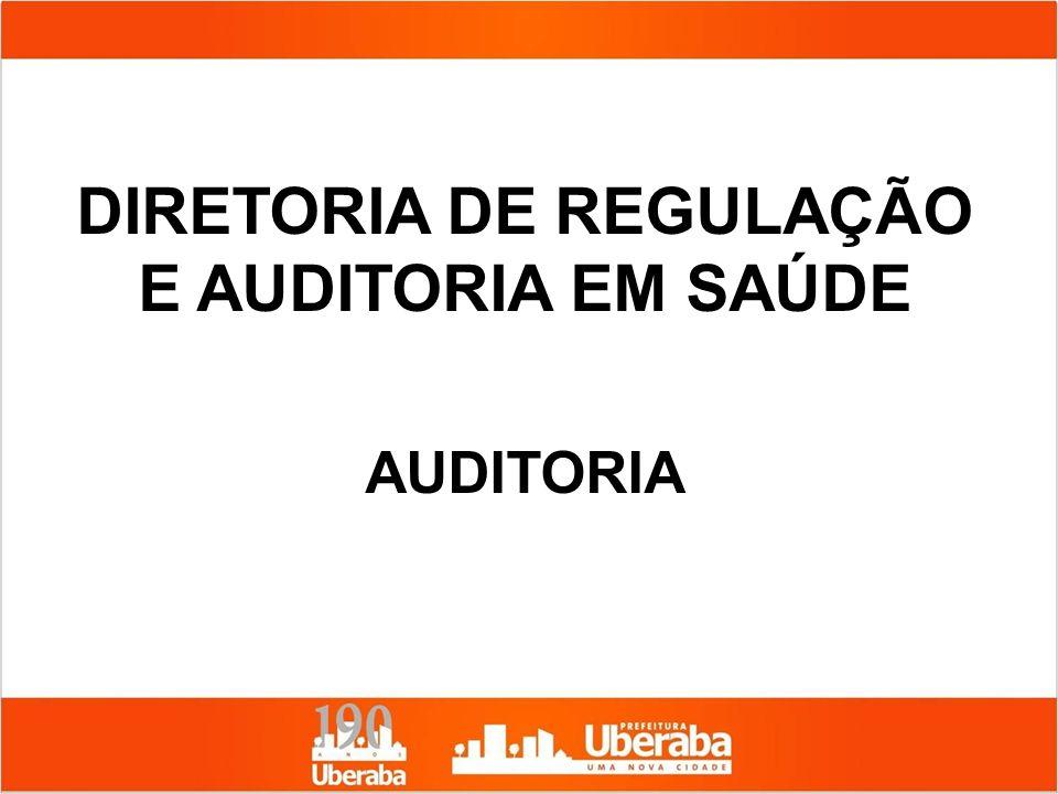 DIRETORIA DE REGULAÇÃO E AUDITORIA EM SAÚDE