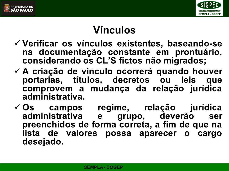 Vínculos Verificar os vínculos existentes, baseando-se na documentação constante em prontuário, considerando os CL'S fictos não migrados;