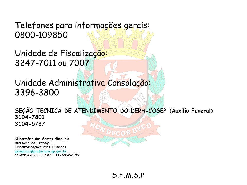 Telefones para informações gerais: 0800-109850