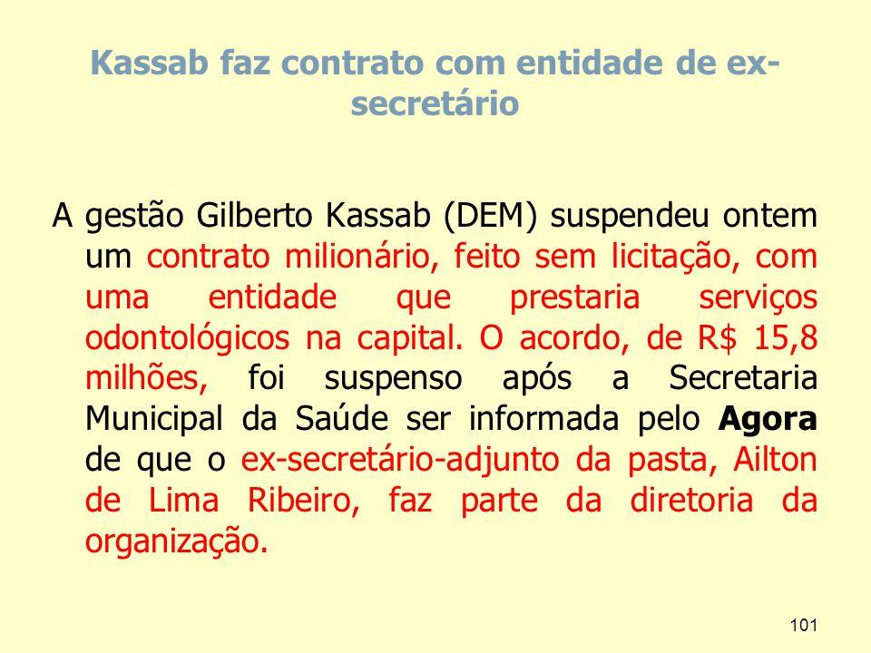 Kassab faz contrato com entidade de ex-secretário