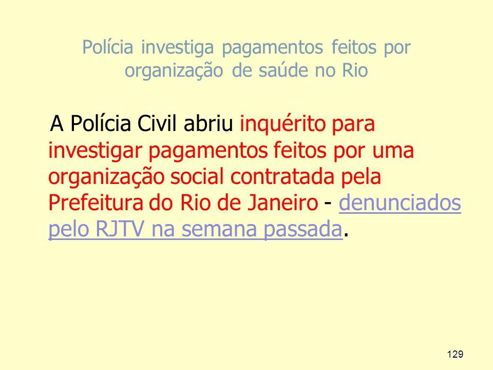 Polícia investiga pagamentos feitos por organização de saúde no Rio
