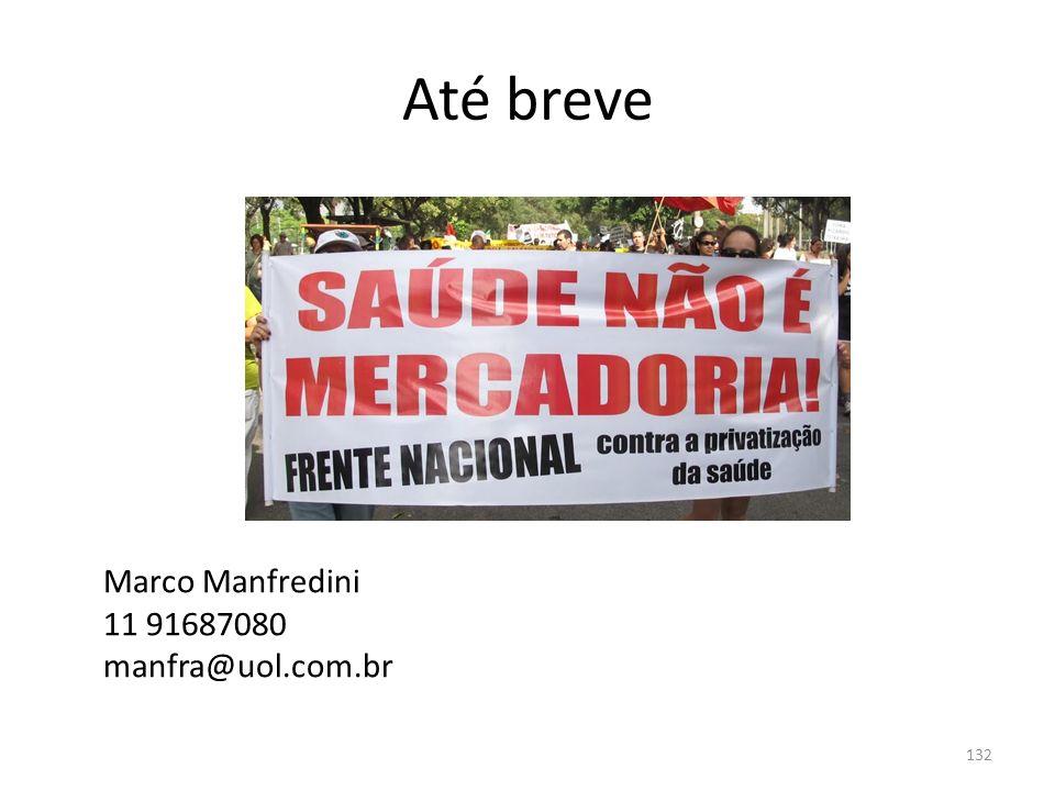 Até breve Marco Manfredini 11 91687080 manfra@uol.com.br