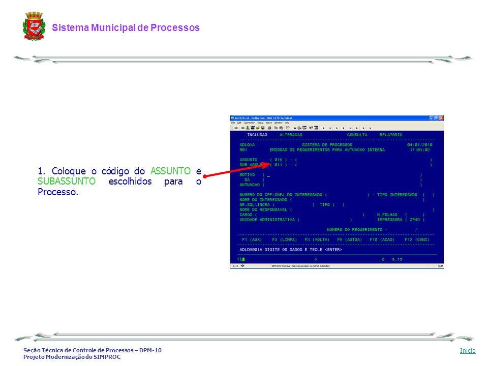 Coloque o código do ASSUNTO e SUBASSUNTO escolhidos para o Processo.
