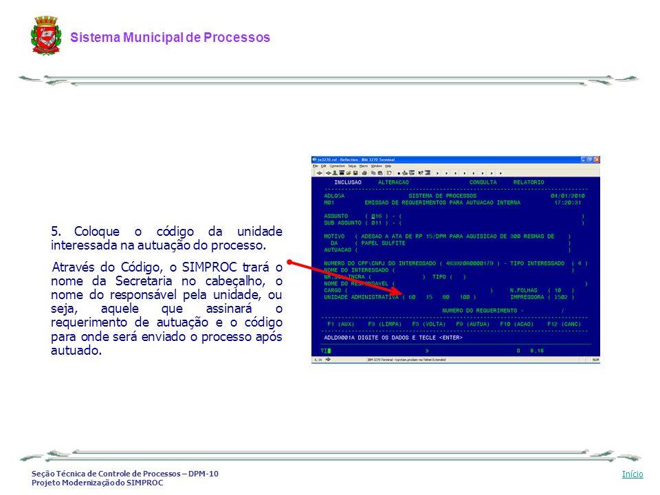 Coloque o código da unidade interessada na autuação do processo.