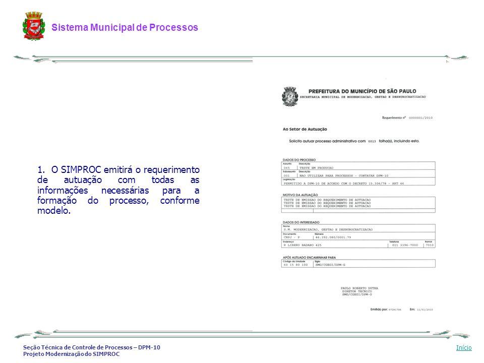 O SIMPROC emitirá o requerimento de autuação com todas as informações necessárias para a formação do processo, conforme modelo.