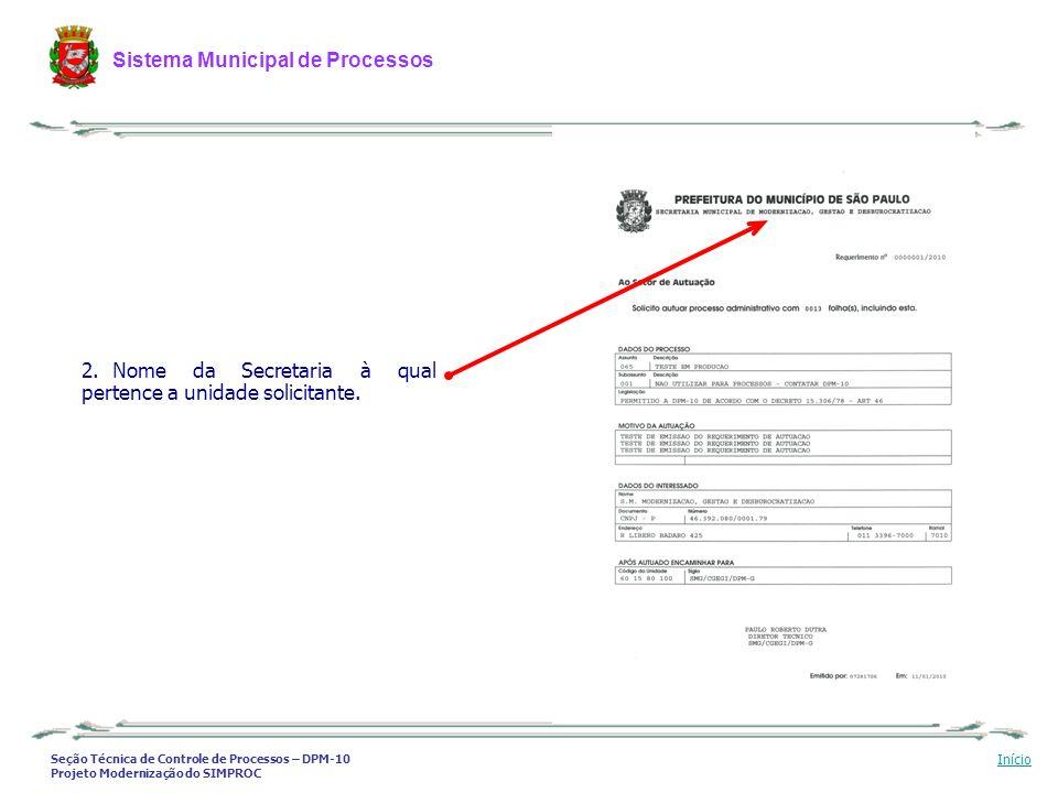 Nome da Secretaria à qual pertence a unidade solicitante.