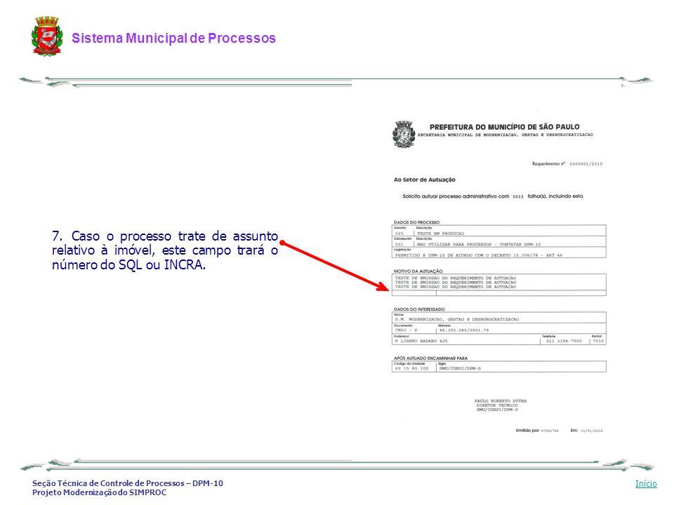 Caso o processo trate de assunto relativo à imóvel, este campo trará o número do SQL ou INCRA.