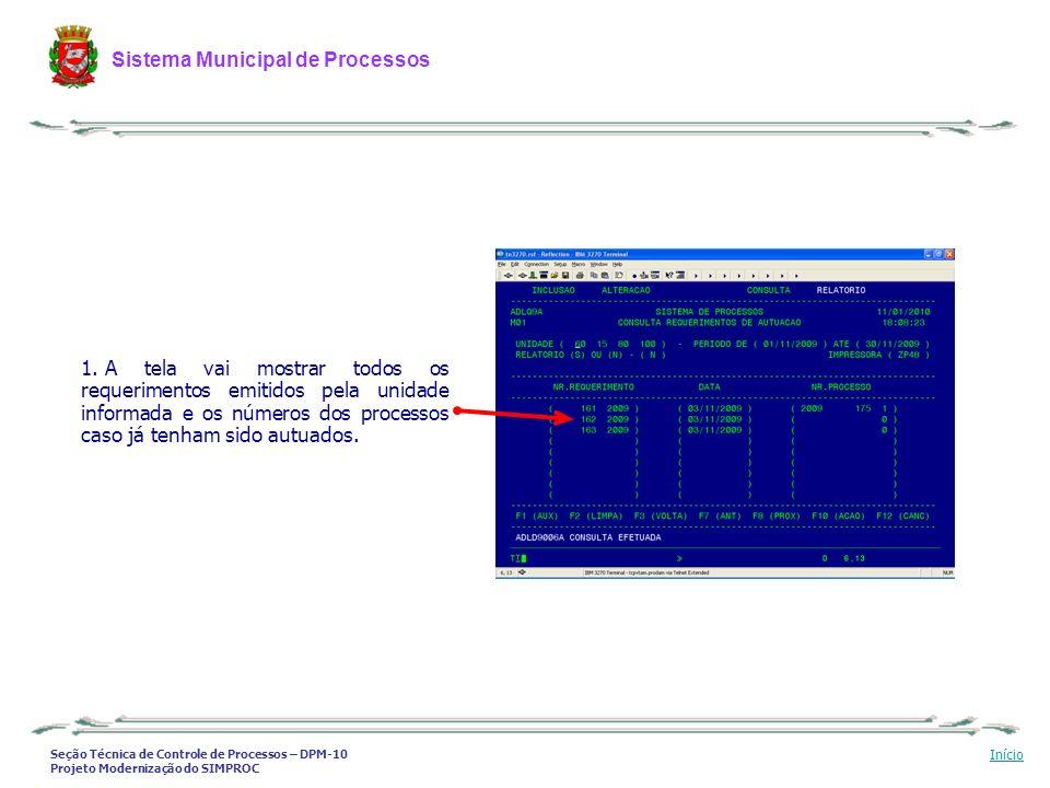 A tela vai mostrar todos os requerimentos emitidos pela unidade informada e os números dos processos caso já tenham sido autuados.