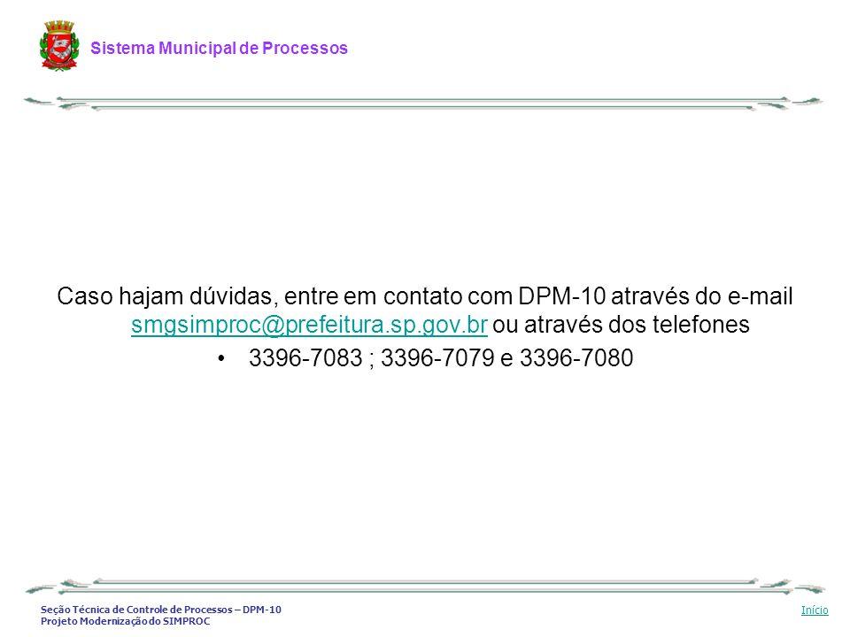 Caso hajam dúvidas, entre em contato com DPM-10 através do e-mail smgsimproc@prefeitura.sp.gov.br ou através dos telefones