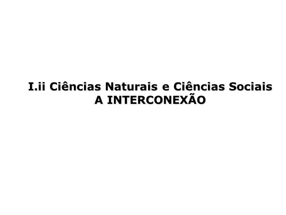 I.ii Ciências Naturais e Ciências Sociais