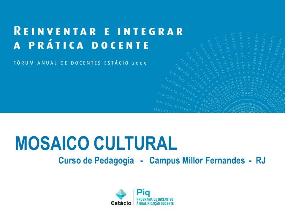 MOSAICO CULTURAL Curso de Pedagogia - Campus Millor Fernandes - RJ