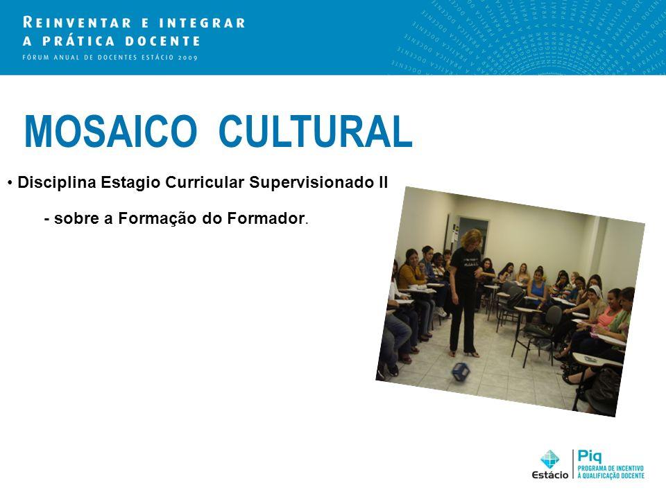 MOSAICO CULTURAL Disciplina Estagio Curricular Supervisionado II