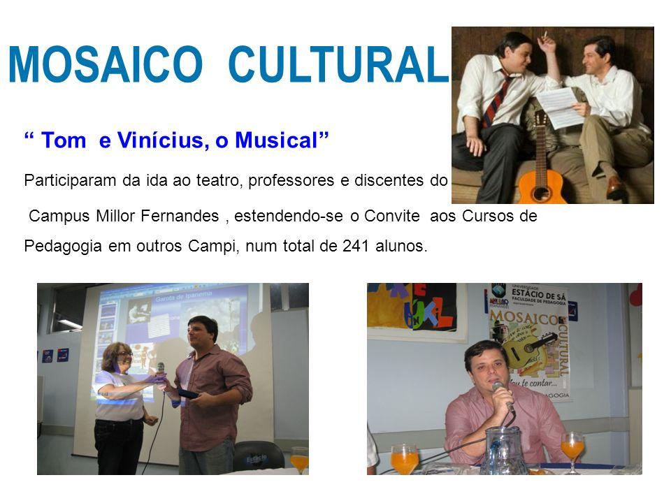MOSAICO CULTURAL Tom e Vinícius, o Musical