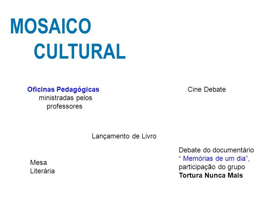 MOSAICO CULTURAL Oficinas Pedagógicas ministradas pelos professores